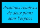 Position relative de deux plans