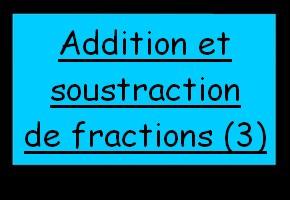 Addition et soustraction de fractions de dénominateurs différents