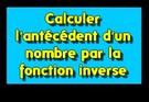 Calculer l'antécédent d'un nombre par la fonction inverse