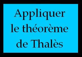 Appliquer le théorème de Thalès