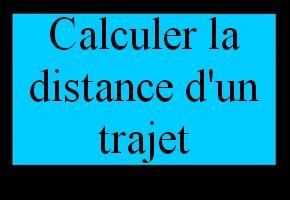 Calculer la distance d'un trajet