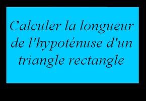 Utiliser le théorème de Pythagore pour calculer la longueur de l'hypoténuse d'un triangle rectangle