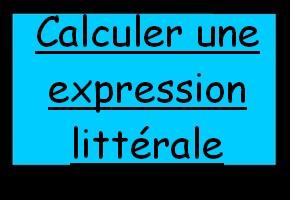 Calculer une expression littérale
