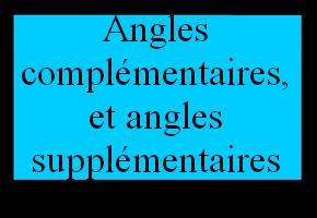 Retrouver la mesure d'un angle supplémentaire ou complémentaire