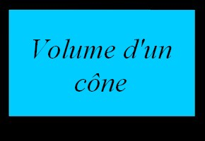 Volume d'un cône de révolution