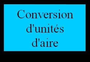 Conversion d'unités d'aire