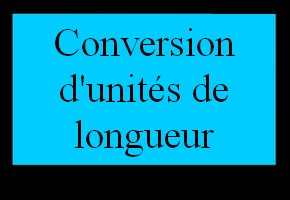 Conversion d'unit�s de longueur