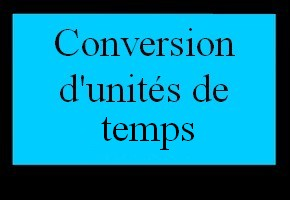 Conversion d'unit�s de temps