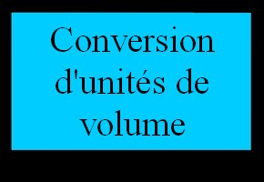 Conversion d'unités de volume