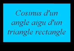 Cosinus d'un angle aigu dans un triangle rectangle