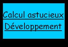 Calcul astucieux - développement