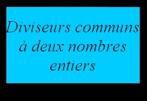 Diviseurs communs à deux nombres entiers
