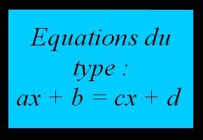 Résoudre une équation du type ax+b=cx+d