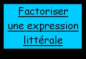 Factoriser une expression littérale