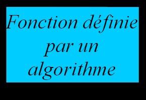 Déterminer une fonction définie par un algorithme