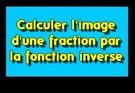 Calculer l'image d'une fraction par la fonction inverse