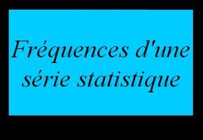 Fréquences d'une série statistique