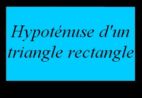 Reconnaître l'hypoténuse d'un triangle rectangle