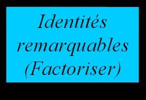 Factoriser avec les identités remarquables