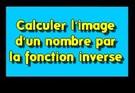 Calculer l'image d'un nombre par la fonction inverse