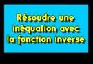 Résoudre une inéquation avec la fonction inverse