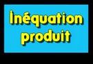Résoudre une inéquation produit