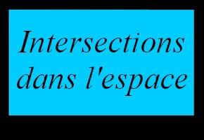 Intersections dans l'espace