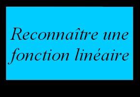Reconnaître une fonction linéaire
