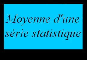 Moyenne d'une série statistique simple