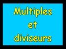 Vrai-Faux : Multiples et diviseurs
