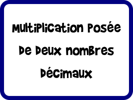 Multiplications posées de deux nombres décimaux