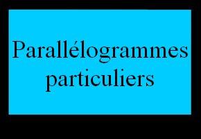 Reconnaître un parallélogramme particulier
