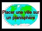 Placer une ville sur un planisphère