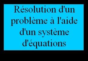 Résoudre un problème à l'aide d'un système d'équations