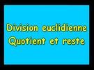 Division euclidienne : quotient et reste