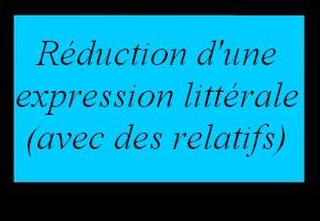 Réduction d'une expression littérale (avec relatifs)