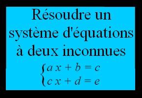 Déterminer les solutions d'un système d'équations