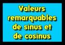 Valeurs remarquables du sinus et du cosinus