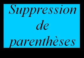 Suppression de parenth�ses