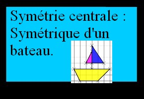 Symétrique d'un bateau sur quadrillage (symétrie centrale)