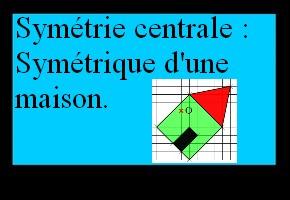 Symétrique d'une maison sur quadrillage (symétrie centrale)