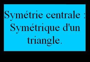 Symétrique d'un triangle dans un quadrillage (symétrie centrale)