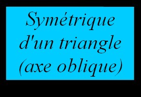 Sym�trique d'un triangle sur quadrillage (axe oblique)