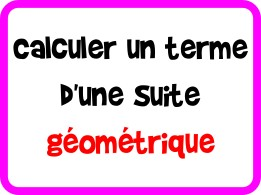 Calculer un terme d'une suite géométrique