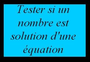 Vérifier si un nombre est solution d'une équation