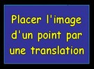 Placer l'image d'un point par une translation