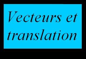 Vecteurs et translation