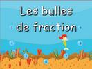 Les bulles de fraction